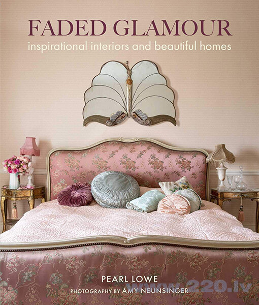 Faded Glamour : Inspirational Interiors and Beautiful Homes