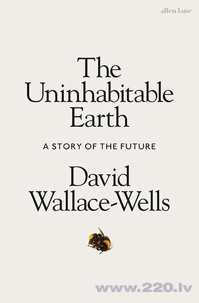 Uninhabitable Earth : A Story of the Future, The