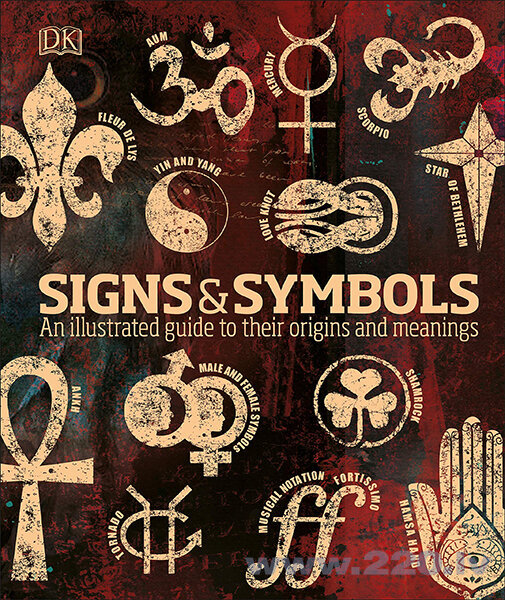 Signs & Symbols : An illustrated guide to their origins and meanings