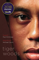 Tiger Woods : Shortlisted for the William Hill Sports Book of the Year 2018
