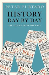 History Day by Day : 366 Voices from the Past