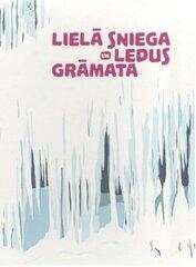 Lielā sniega un ledus grāmata cena un informācija | Enciklopēdijas, uzziņu literatūra | 220.lv