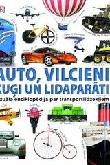 Auto, vilcieni, kuģi un lidaparāti / vizuāla enc. par transportlīdzekļiem cena un informācija | Enciklopēdijas, uzziņu literatūra | 220.lv