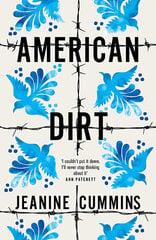 American Dirt : 'Spectacular... a life-affirming triumph' Independent cena un informācija | Romāni | 220.lv