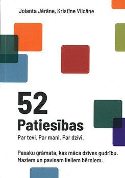 52 patiesības Par tevi. par mani. Par dzīvi cena un informācija | Pašpalīdzības grāmatas | 220.lv